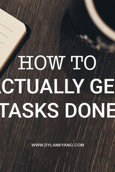 How To: Actually Get Tasks Done