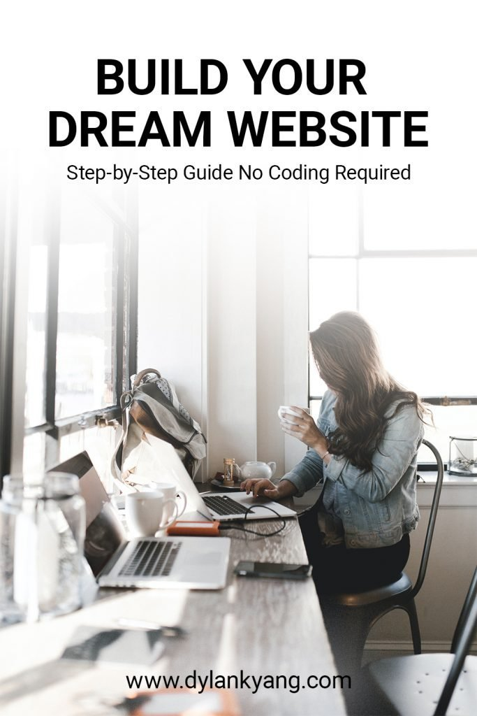Dylankyang | The Complete Beginner's Guide on How to Build a Website in 4 Simple Steps